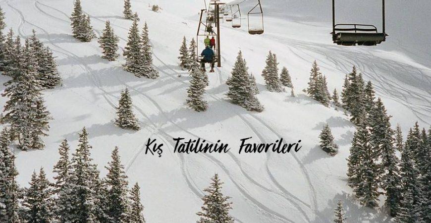 Kış Tatilinin Favorileri